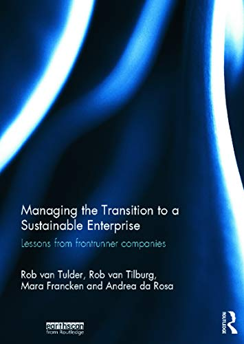 9780415716123: Managing the Transition to a Sustainable Enterprise: Lessons from Frontrunner Companies