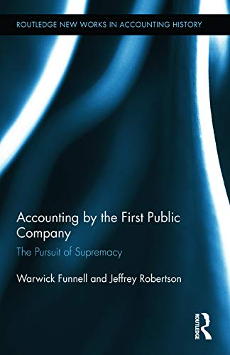 9780415716178: Accounting by the First Public Company: The Pursuit of Supremacy (Routledge New Works in Accounting History)