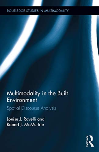 9780415716185: Multimodality in the Built Environment: Spatial Discourse Analysis (Routledge Studies in Multimodality)
