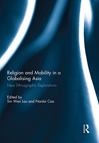 9780415716550: Religion and Mobility in a Globalising Asia: New Ethnographic Explorations