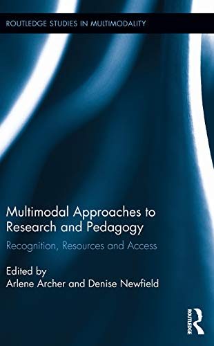 9780415716734: Multimodal Approaches to Research and Pedagogy: Recognition, Resources, and Access (Routledge Studies in Multimodality)