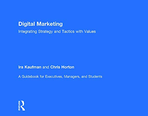 9780415716741: Digital Marketing: Integrating Strategy and Tactics with Values, A Guidebook for Executives, Managers, and Students