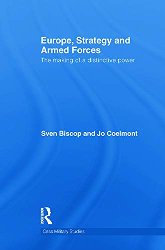 9780415716901: Europe, Strategy and Armed Forces: The making of a distinctive power