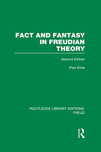 Fact and Fantasy in Freudian Theory (RLE: Freud): Paul Kline