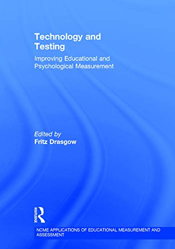 9780415717151: Technology and Testing: Improving Educational and Psychological Measurement (Ncme Applications of Educational Measurement and Assessment)