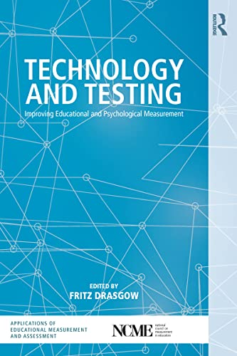 9780415717168: Technology and Testing: Improving Educational and Psychological Measurement (The Ncme Applications of Educational Measurement and Assessment Book Series)
