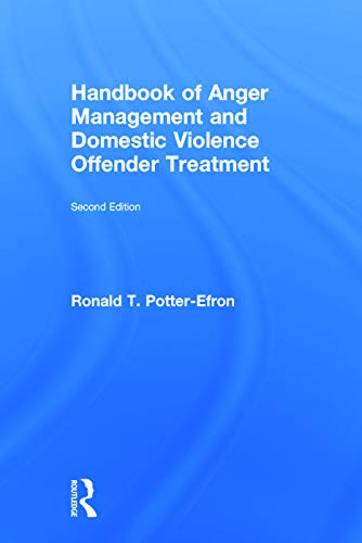 Handbook of Anger Management and Domestic Violence Offender Treatment: POTTER-EFRON, RON