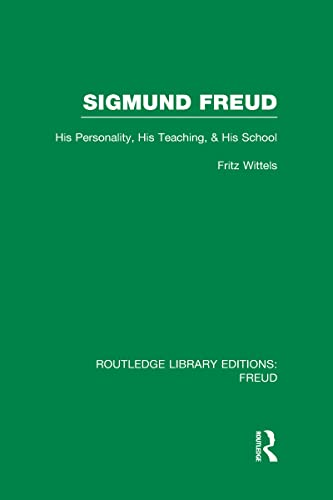9780415717236: Sigmund Freud (RLE: Freud): His Personality, his Teaching and his School