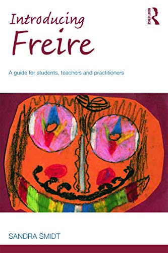 9780415717281: Introducing Freire: A guide for students, teachers and practitioners (Introducing Early Years Thinkers)