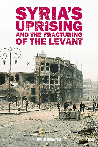 9780415717380: Syria's Uprising and the Fracturing of the Levant (Adelphi series)