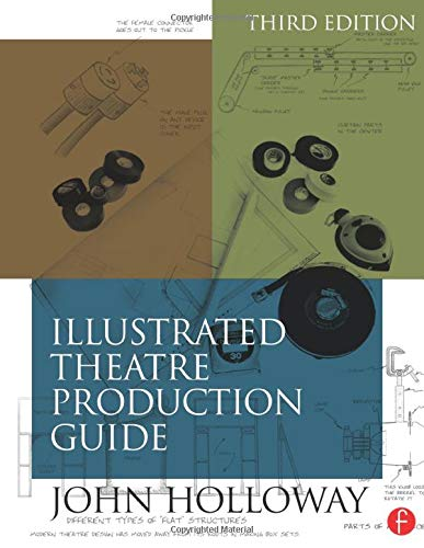 Illustrated theatre production guide by john holloway.