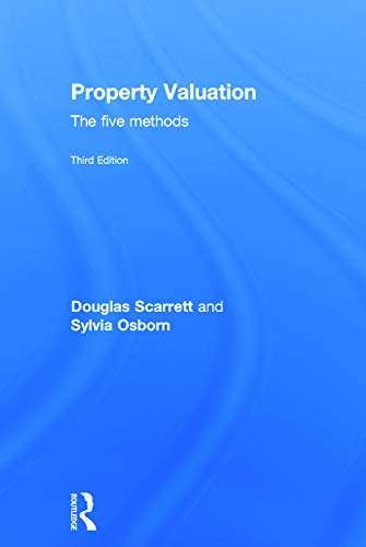 Property Valuation: The Five Methods: Douglas Scarrett