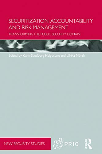 9780415717694: Securitization, Accountability and Risk Management: Transforming the Public Security Domain (Prio New Security Studies)