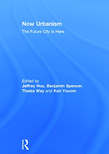 9780415717854: Now Urbanism: The Future City is Here