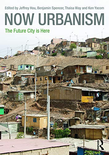 9780415717861: Now Urbanism: The Future City is Here