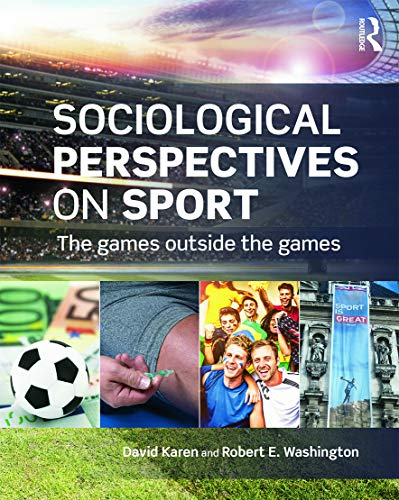 9780415718417: Sociological Perspectives on Sport: The Games Outside the Games (Sociology Re-Wired)