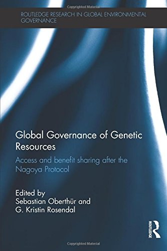 9780415718424: Global Governance of Genetic Resources: Access and Benefit Sharing After the Nagoya Protocol