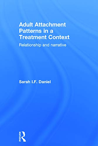 9780415718738: Adult Attachment Patterns in a Treatment Context: Relationship and narrative