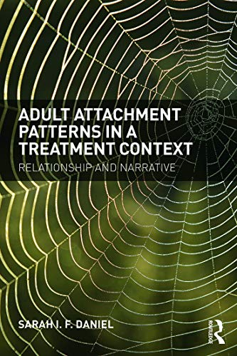 9780415718745: Adult Attachment Patterns in a Treatment Context: Relationship and narrative