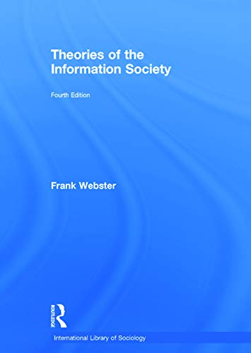Theories of the Information Society (International Library of Sociology): Frank Webster