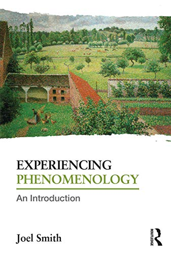 Experiencing Phenomenology: Joel Smith