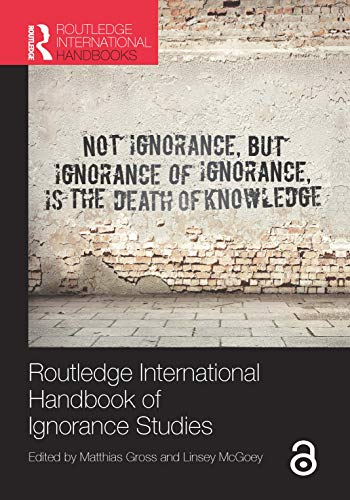 9780415718967: Routledge International Handbook of Ignorance Studies (Routledge International Handbooks)