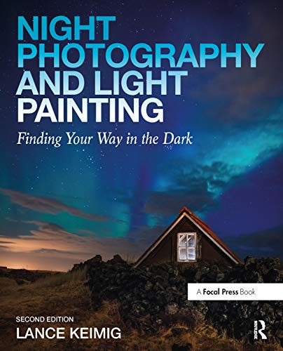 9780415718981: Night Photography and Light Painting: Finding Your Way in the Dark
