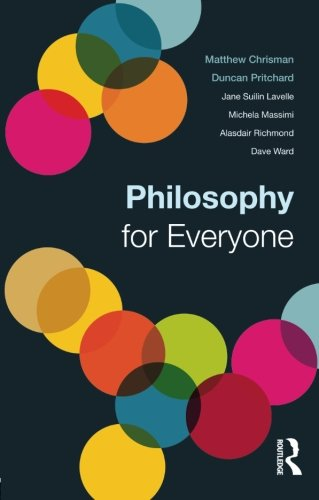 9780415719476: Philosophy for Everyone
