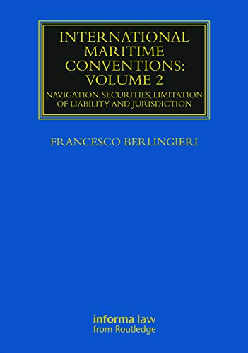 9780415719858: International Maritime Conventions (Volume 2): Navigation, Securities, Limitation of Liability and Jurisdiction