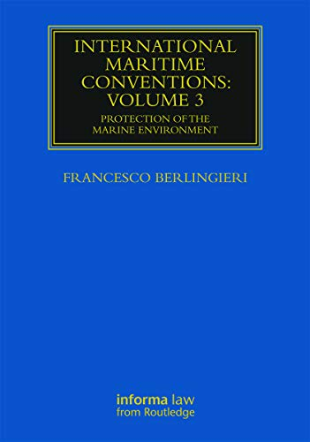 International Maritime Conventions (Volume 3): Protection of the Marine Environment (Maritime and ...