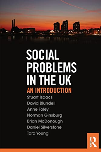 Social Problems in the UK: An Introduction: Isaacs, Stuart, Blundell,