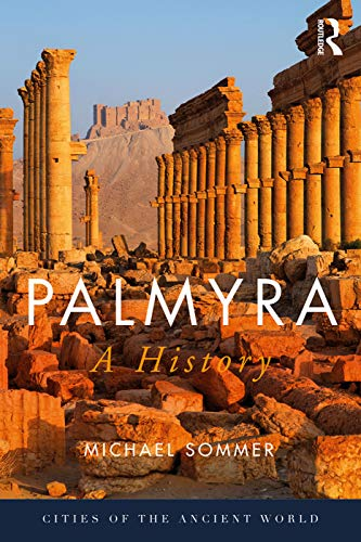 9780415720021: Palmyra: A History (Cities of the Ancient World)