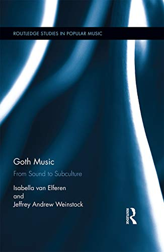 9780415720045: Goth Music: From Sound to Subculture (Routledge Studies in Popular Music)