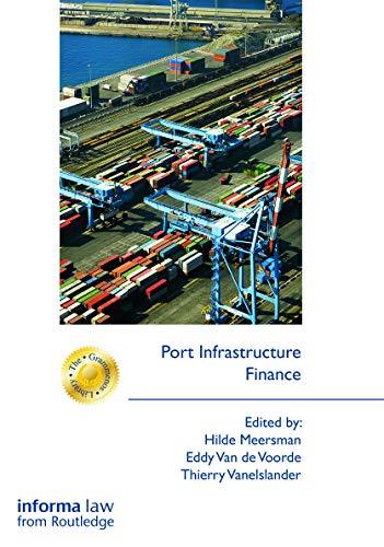 9780415720069: Port Infrastructure Finance (The Grammenos Library)