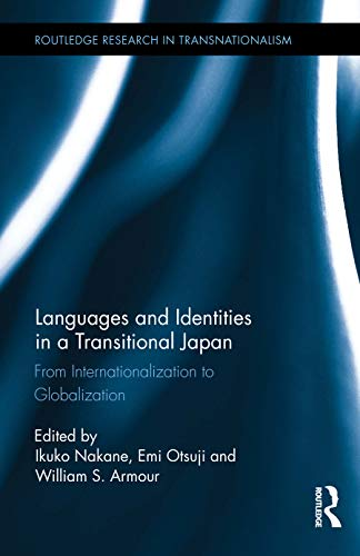 9780415720373: Languages and Identities in a Transitional Japan: From Internationalization to Globalization