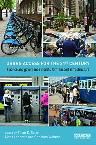 Urban Access for the 21st Century: Finance and Governance Models for Transport Infrastructure: ...