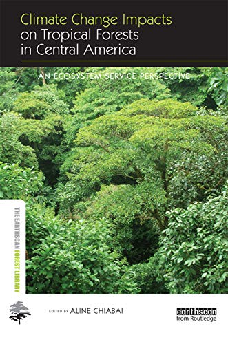 9780415720809: Climate Change Impacts on Tropical Forests in Central America: An ecosystem service perspective (The Earthscan Forest Library)