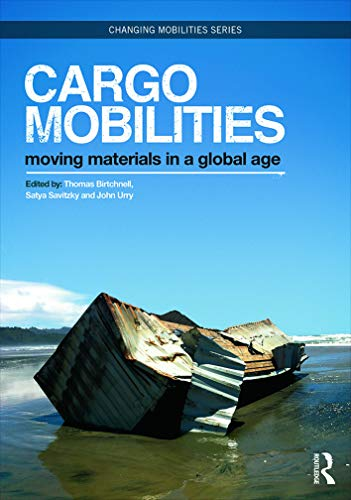 9780415720953: Cargomobilities: Moving Materials in a Global Age (Changing Mobilities)