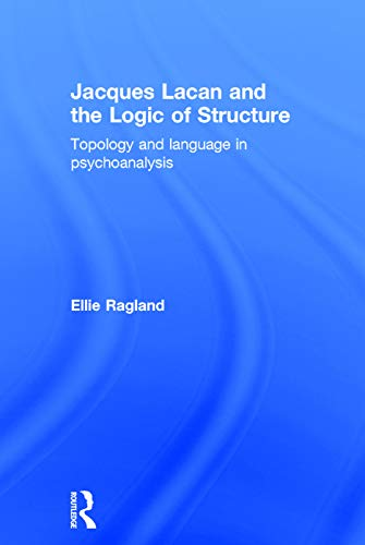 9780415721318: Jacques Lacan and the Logic of Structure: Topology and language in psychoanalysis