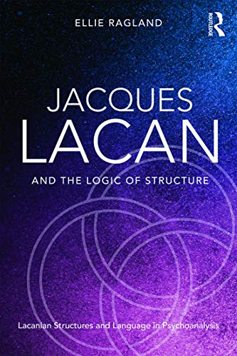 9780415721325: Jacques Lacan and the Logic of Structure: Topology and language in psychoanalysis