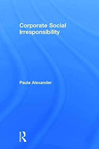 9780415721455: Corporate Social Irresponsibility