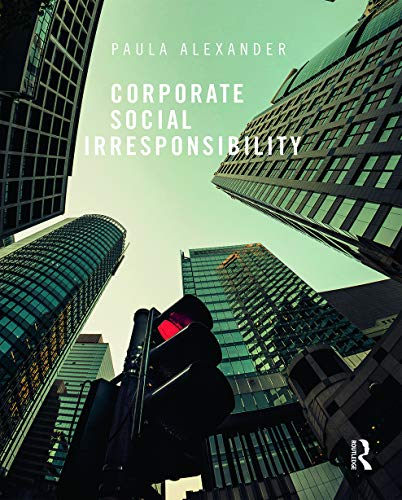 9780415721462: Corporate Social Irresponsibility