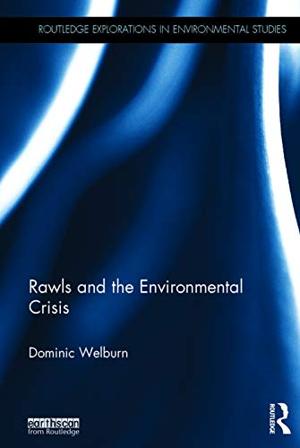 9780415721721: Rawls and the Environmental Crisis (Routledge Explorations in Environmental Studies)