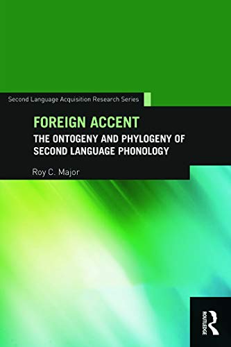 9780415721950: Foreign Accent: The Ontogeny and Phylogeny of Second Language Phonology (Second Language Acquisition Research Series)
