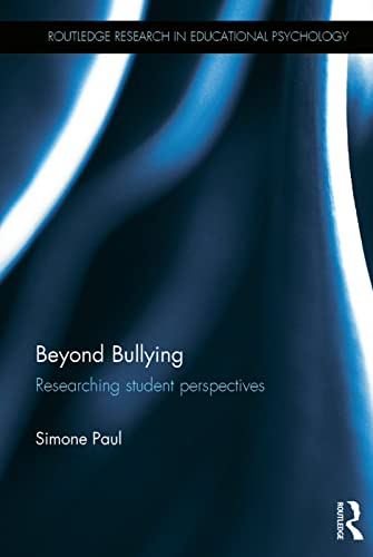 9780415722049: Beyond Bullying: Researching student perspectives (Routledge Research in Educational Psychology)