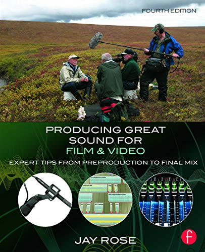 9780415722070: Producing Great Sound for Film and Video: Expert Tips from Preproduction to Final Mix