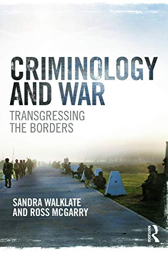 Criminology and War: Transgressing the Borders (Routledge Studies in Crime and Society)