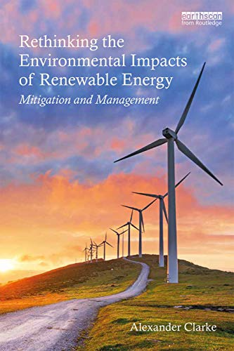 9780415722186: Rethinking the Environmental Impacts of Renewable Energy: Mitigation and management