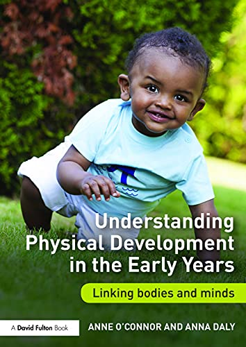 9780415722483: Understanding Physical Development in the Early Years: Linking bodies and minds