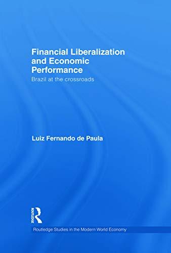 Financial Liberalization and Economic Performance: Brazil at the Crossroads